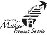 La maison Mathieu Froment-Savoie